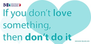 If-you-dont-love-something-then-dont-do-it---irp-quote