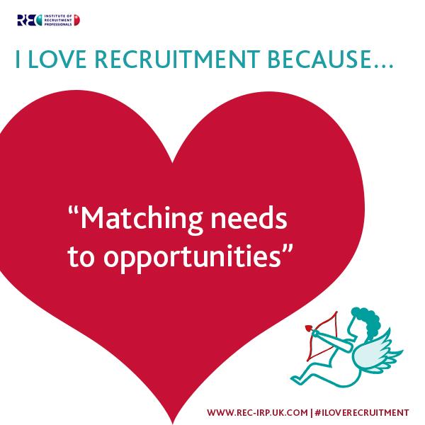 I love recruitment because - needs opportunities