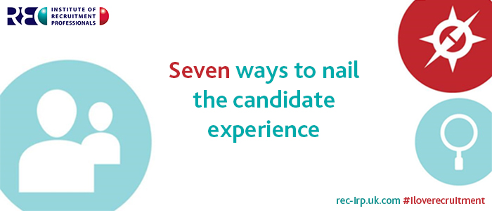 Seven ways to nail the candidate experience