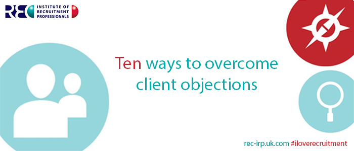 Ten ways to overcome client objections
